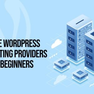 What Are The Key Features Of Free WordPress Hosting? Are There Any Advantages?